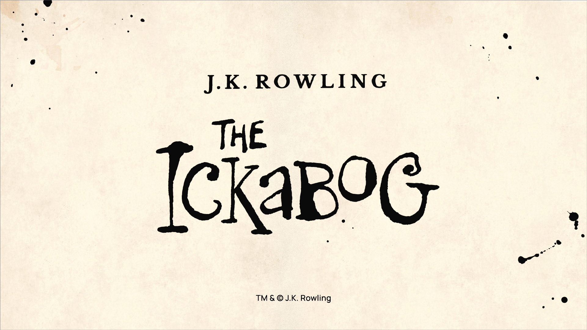 J.K. Rowling Introduces The Ickabog - J.K. Rowling